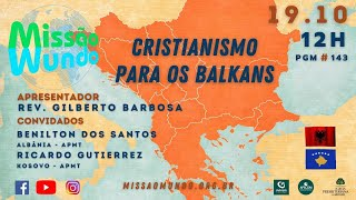Missao Mundo #W42_21 - Balkans - REPRISE