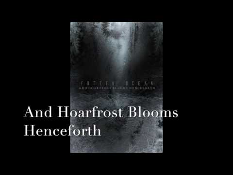 Frozen Ocean - And Hoarfrost Blooms Henceforth (2010)