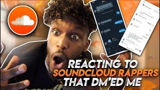 THIS IS THE BEST ONE ! REACTING TO SOUNDCLOUD RAPPERS WHO DMED ME !