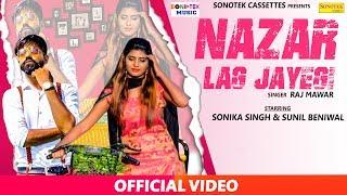 Nazar Lag Jayegi   Sonika Singh, Raj Mawar   Latest Haryanvi Songs Haryanavi 2019   Sonotek