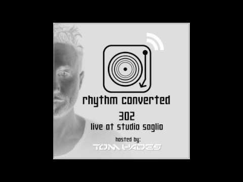 Techno Music | Rhythm Converted Podcast 302 with Tom Hades  (Live from Studio Saglio - France)