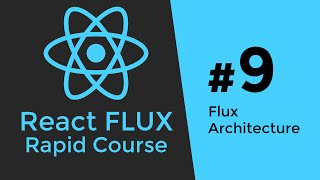 REACT FLUX TUTORIAL #9 - React Flux Introduction & Flux Stores