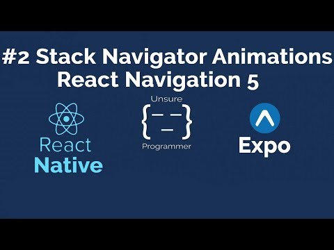 #2 Stack Navigator Transitions | React Navigation 5