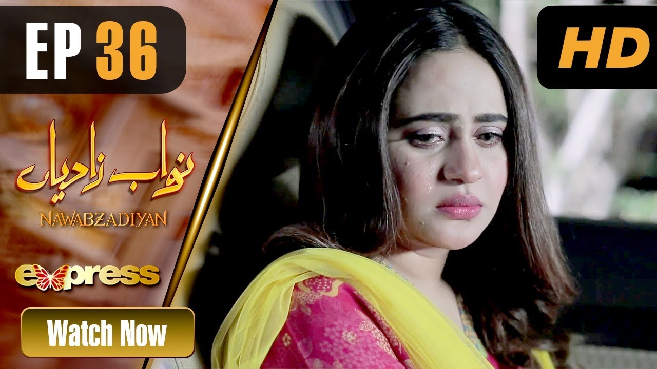 Nawabzadiyan - Episode 36 Express TV May 15