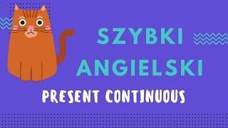 Present Continuous - uczymy się angielskiego! #1