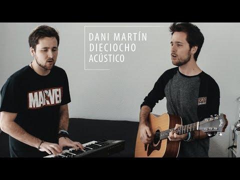 Dani Martin - Dieciocho (Cover Paraiso 19)