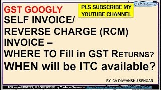 RCM SELF INVOICE - WHERE to FILL & DETAILS Required in GSTR*