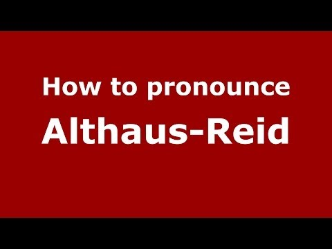 How to pronounce Althaus-Reid (Spanish/Argentina)  - PronounceNames.com