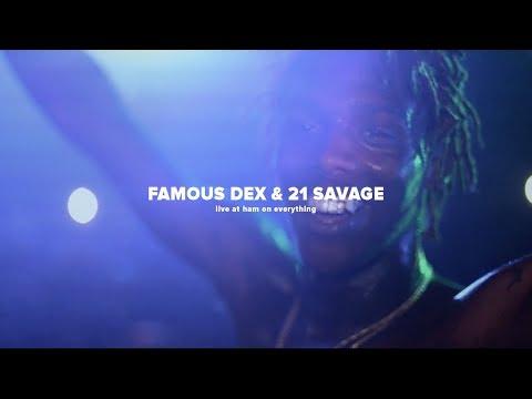Famous Dex & 21 Savage Live At Ham On...