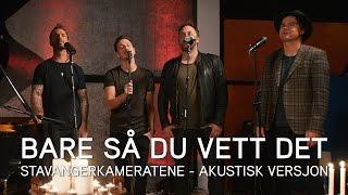 Stavangerkameratene - Bare så du vett det (akustisk)