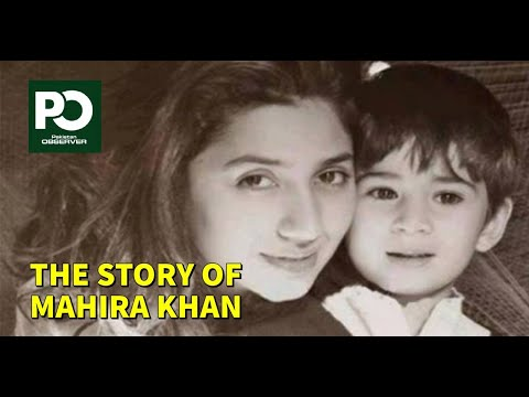 The Story Of Mahira Khan | Pakistan Observer