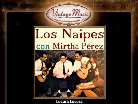 Los Naipes y Mirtha Perez -- Locura Locura