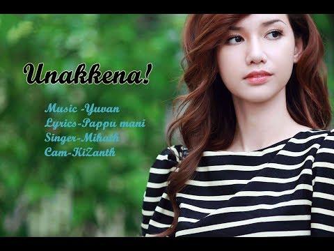Unakkena!   Lyric Video   valentine Special 2.0   Album Song  Yuvan Music   Lyric Pappu Mani