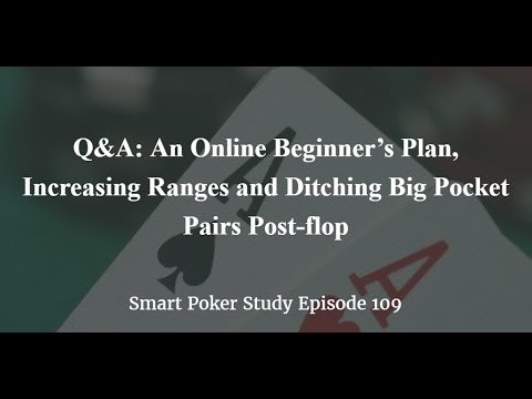 A Plan for Online Poker Beginners, Your Ranges and Big Pocket Pairs | Q&A Podcast #109