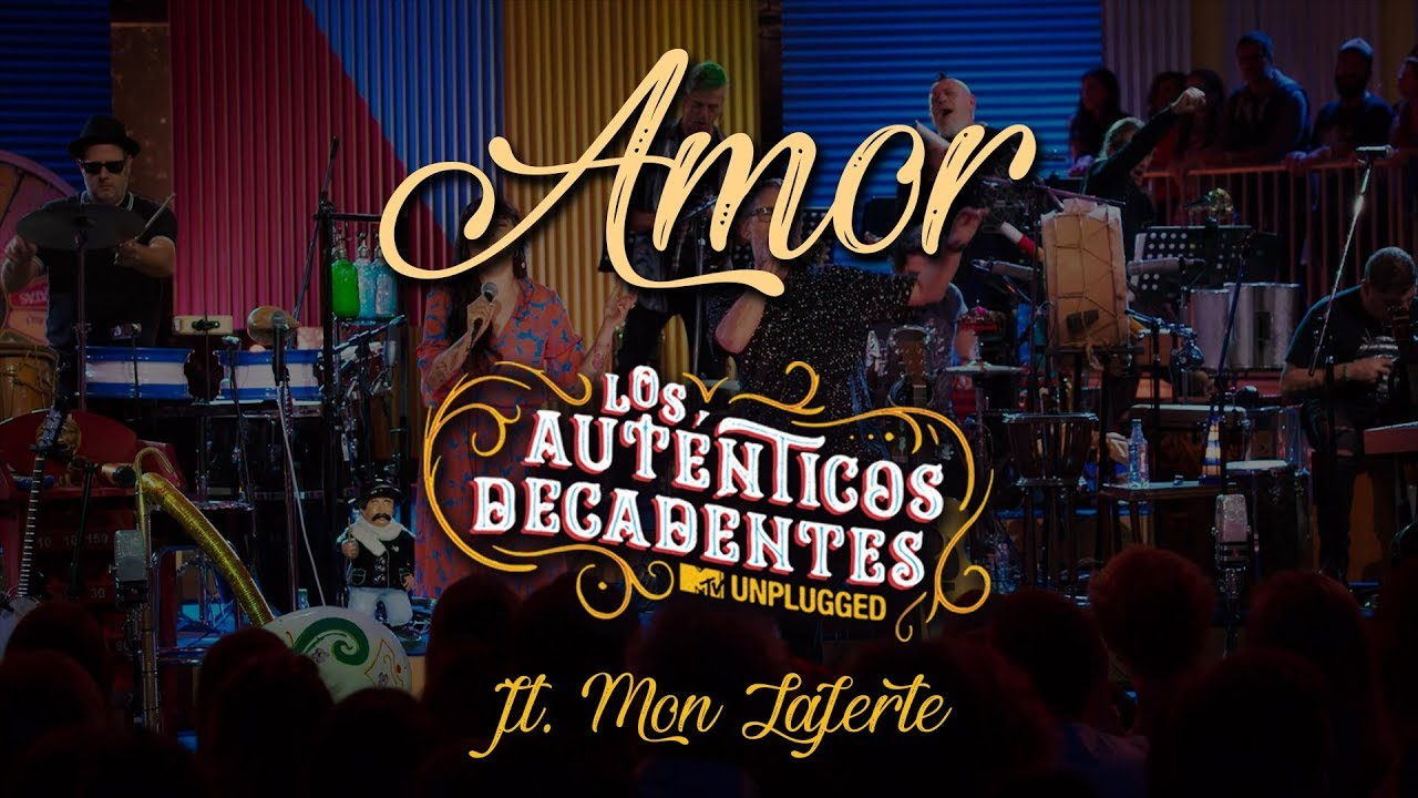 Los Auténticos Decadentes - Amor (Ft. Mon Laferte) [MTV Unplugged]