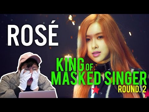 """BLACKPINK ROSÉ   KING OF MASKED SINGER Round 2 (""""If It Is You"""" Reaction)"""