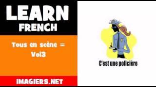 Learn French = Tous en scčne = Vol3