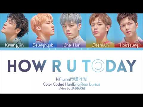 N.FLYING (엔플라잉) - 'HOW R U TODAY' Lyrics [Color Coded Han|Rom|Eng]