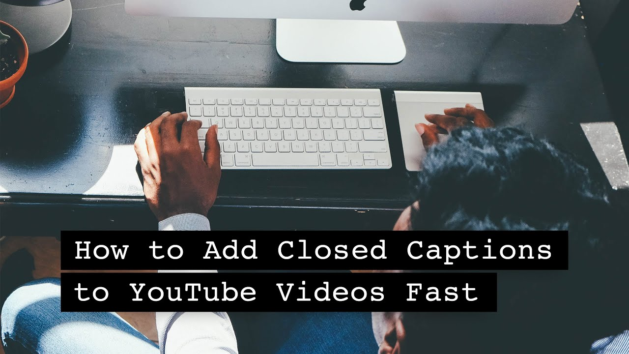 How to add closed captions to youtube videos fast youtube notsponsored justacustomer ccuart Images