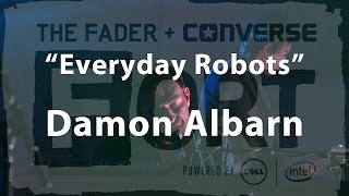 """Damon Albarn, """"Everyday Robots"""" - Live at The FADER FORT"""
