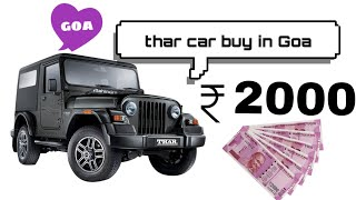 Thar car buy in Goa (contiune 2nd day vlogs)