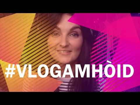 Vlog a' Mhòid 2017