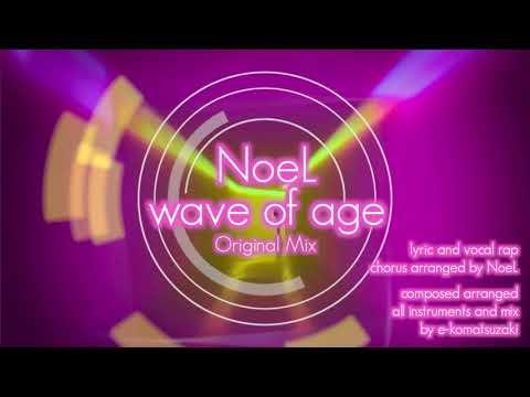 wave of age feat NoeL(Original Trance/Techno Pop Song Original Mix)