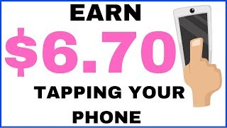Earn $6.70 Just Tapping Your Phone Screen (This Works)