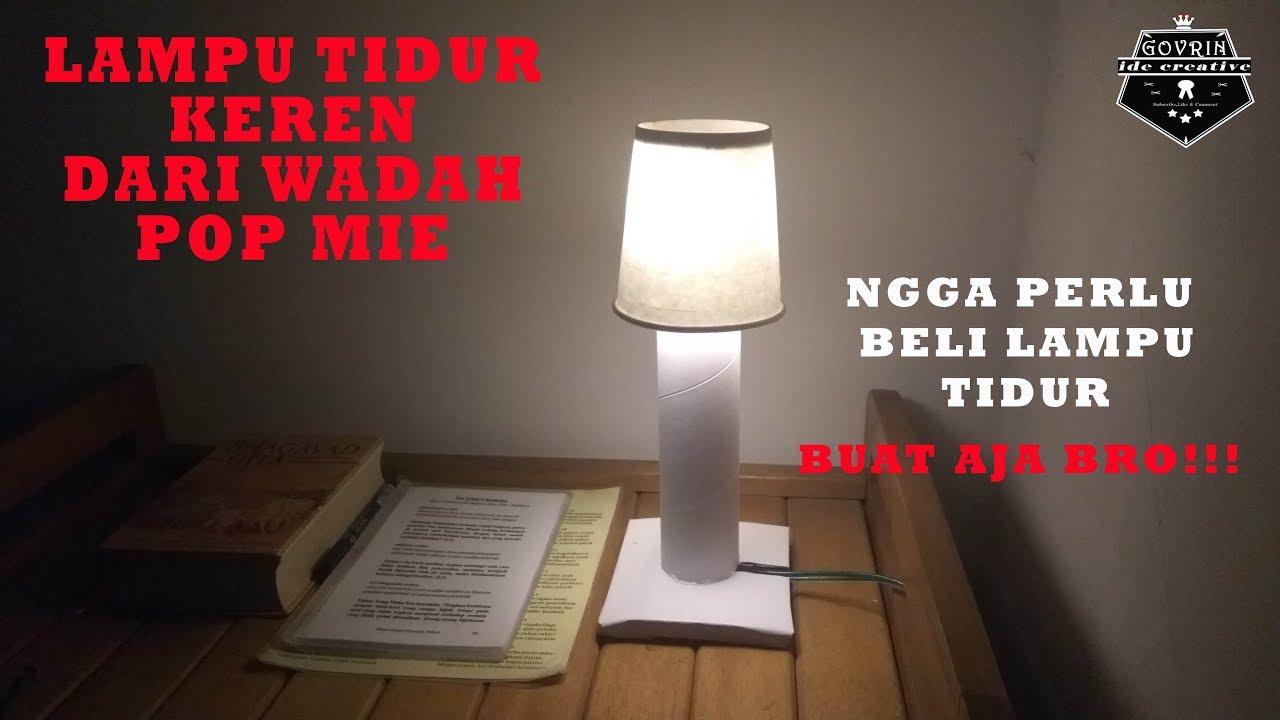Cara Membuat Lampu Tidur Keren Dari Wadah Pop Mie Diy Home Decor
