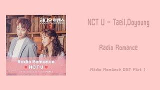 [LYRIC] NCT U (Taeil, Doyoung)– Radio Romance [Han-RomEng] (Radio Romance OST Part 1) - Stafaband
