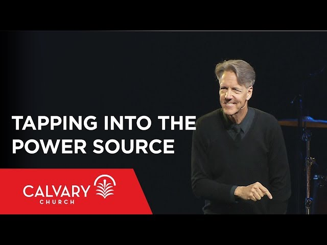 Tapping into the Power Source - Acts 2; Acts 4 - Skip Heitzig