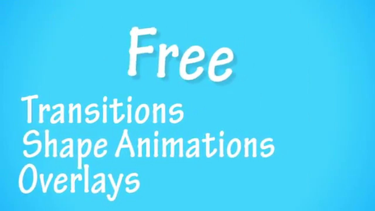 FREE Overlays, Transitions & Shape Animations ≧◡≦