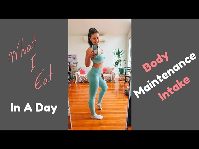 What I eat In A Day - Body Composition Maintenance Intake