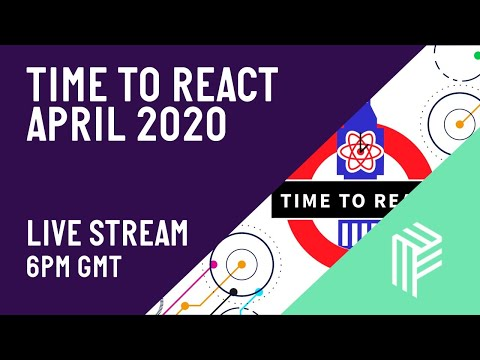 Time To React - April 2020 - Live Stream
