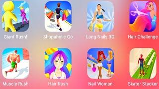 Giant Rush, Shopaholic Go,Long Nails 3D, Hair Challenge, Muscle Rush, Hair Rush, Nail Woman, Skater