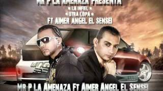 Mr. P 'La Amenaza' Ft Aimer Angel 'El Sensei', Sammy 'El Comandante' - La Infiel