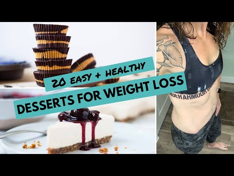 20 Easy + HEALTHY DESSERTS for WEIGHT LOSS