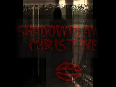 """Shadowplay """"Christine"""" Official Visualizer"""