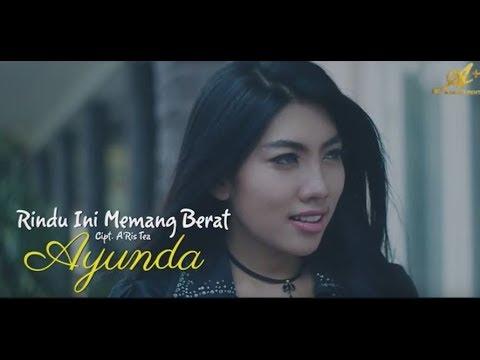 AYUNDA - RINDU INI MEMANG BERAT [OFFICIAL MUSIC VIDEO]