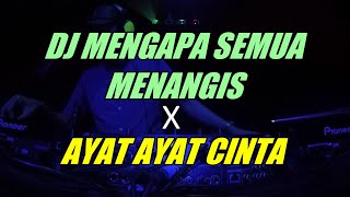 DJ MENGAPA SEMUA MENANGIS X AYAT AYAT CINTA   REMIX DIXA   REQ. OCNGK57 _ SUPRI & MPOO