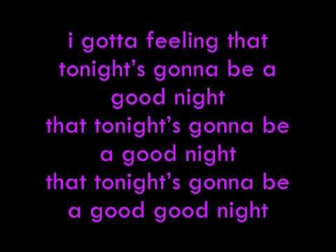 Black eyed peas ive got a feeling lyrics - YouTube