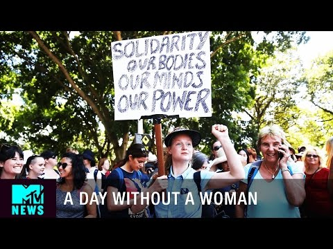 A Day Without A Woman: What You Need to Know | MTV News