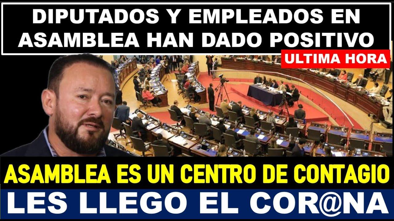 ULTIMA HORA│EN ASAMBLEA DIPUTADOS Y EMPLEADOS HAN DADO POSITIV@ EN TODOS LOS PARTIDOS URGE 40TNA