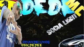 MC DEDE - SOCIA LIGHT 'DJ BRUNINHO' LANÇAMENTO 2013
