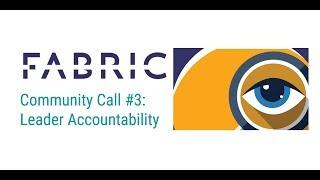 Leadership Accountability: Fabric Community Call #3