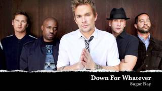 Down For Whatever - Sugar Ray
