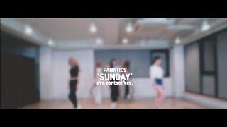 FANATICS(파나틱스) 'SUNDAY' (EYE CONTACT ver.)