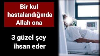 Bir kul hastalandığında Allah ona 3 güzel şey ihsan eder   Volkan aksoy