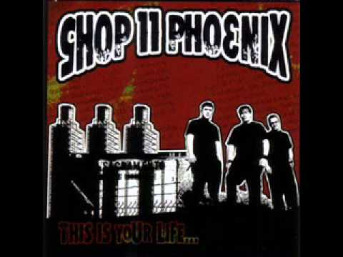Shop 11 Phoenix - This is your life