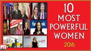 10 MOST POWERFUL WOMEN IN THE WORLD 2016